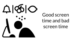 Good screen time and bad screen time